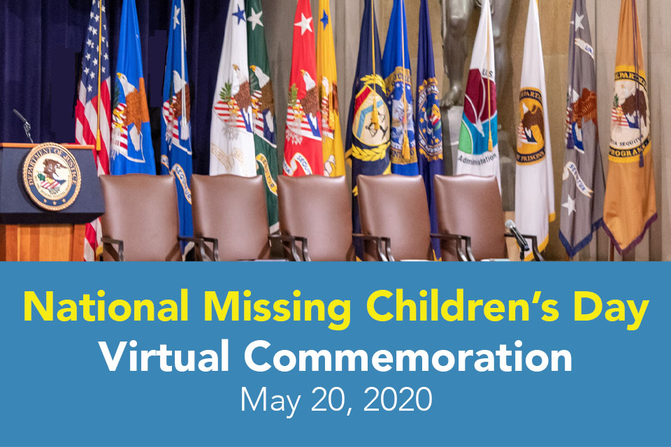 National Missing Children's Day Virtual Commemoration. May 20, 2020. Features a picture of a stage with Flags and a podium.
