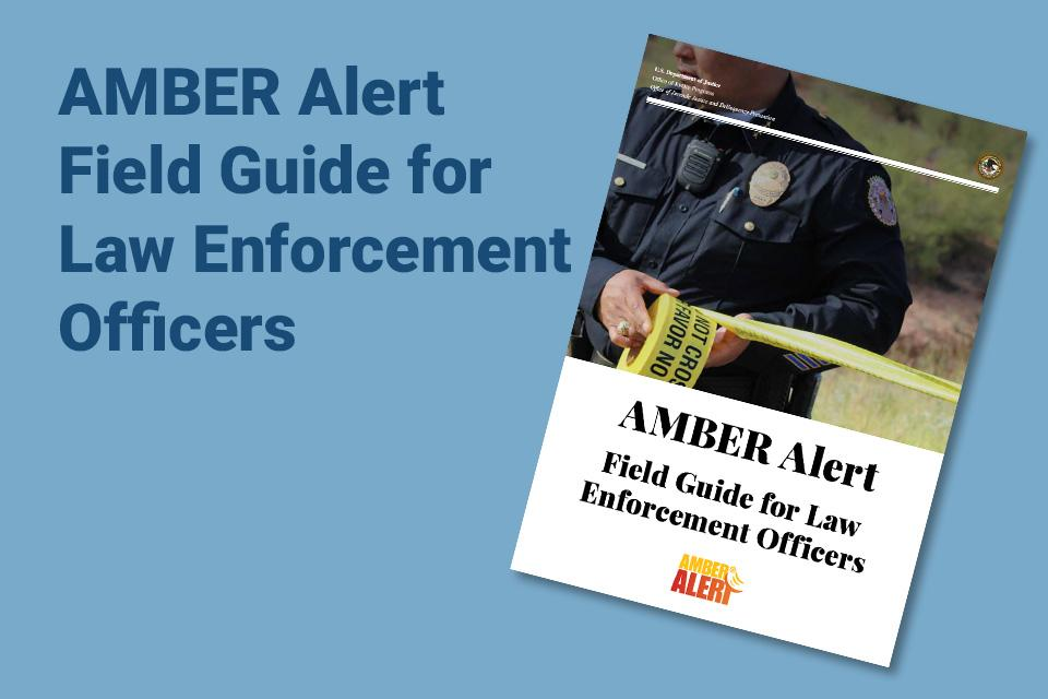 AMBER Alert Field Guide for Law Enforcement Officers
