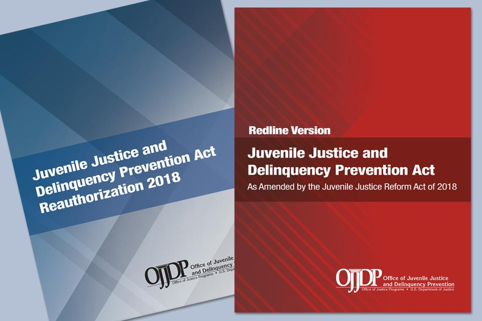 Juvenile Justice and Delinquency Prevention Act Reauthorization 2018 blue book thumbnail alongside the redline version thumbnail