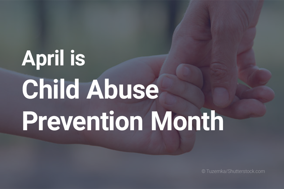 April is Child Abuse Prevention Month 960x640