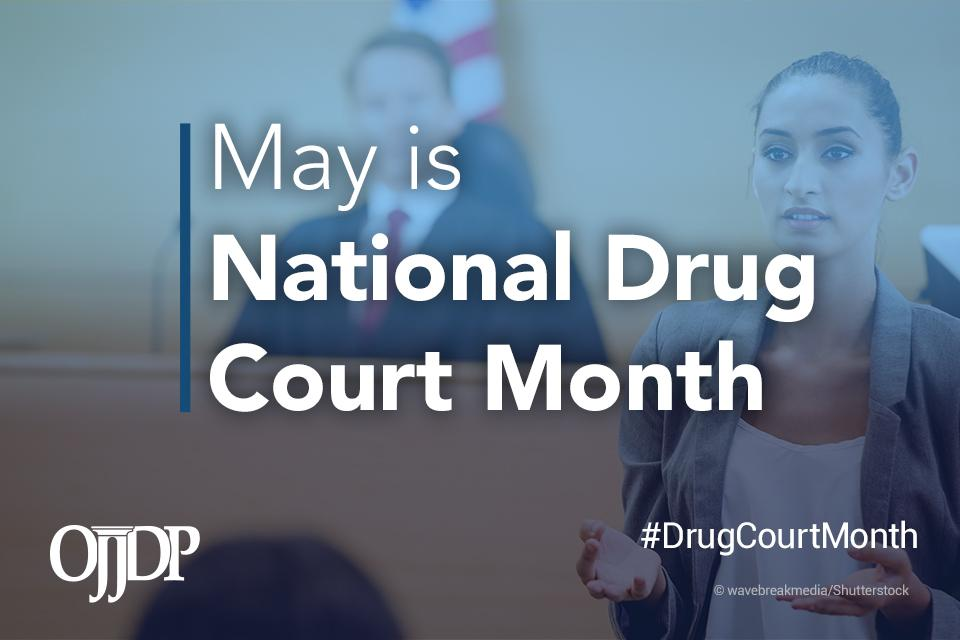 2021 - May is National Drug Court Month