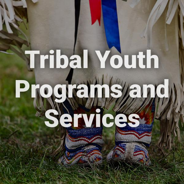 Tribal Youth Programs and Services text over a background image of tribal individual