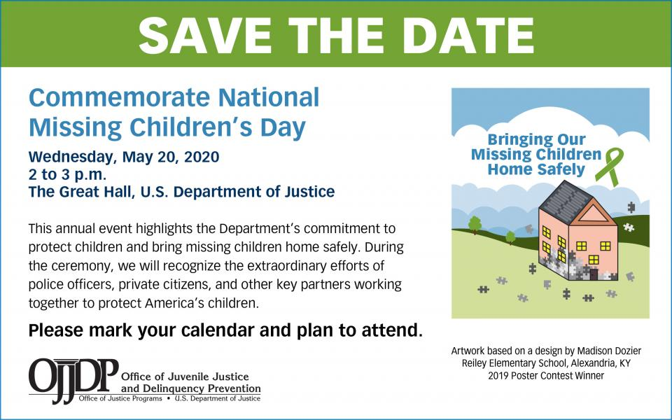 Save the date Commemorate National Missing Children's Day 2020. Wednesday, May 20, 2020. US Department of Justice